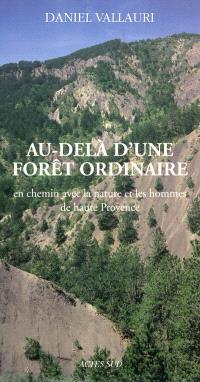 Au-delà d'une forêt ordinaire : en chemin avec la nature et les hommes de Haute Provence