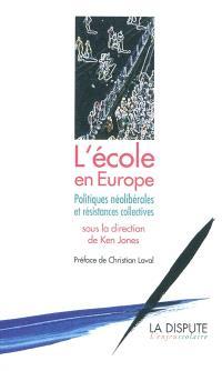 L'école en Europe : politiques néolibérales et résistances collectives