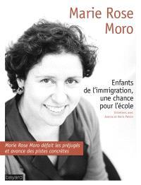 Enfants de l'immigration, une chance pour l'école : entretiens avec Joanna et Denis Peiron