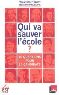 Qui va sauver l'école ? : 10 questions pour 14 candidats