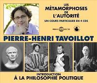 Introduction à la philosophie politique : les métamorphoses de l'autorité