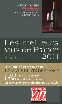 Les meilleurs vins de France 2011 : le guide de référence de la Revue du vin de France : 7.530 vins commentés, 1.300 domaines classés, les bordeaux du millésime 2009 notés