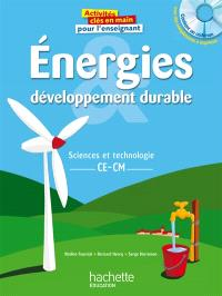 Energies, développement durable : sciences et technologie, CE, CM : pour l'enseignant