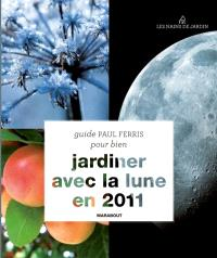 Pour bien jardiner avec la lune en 2011