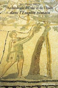 Archéologie du vin et de l'huile dans l'Empire romain