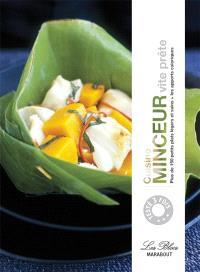 Cuisine minceur vite prête : plus de 150 petits plats légers et sains + apports caloriques