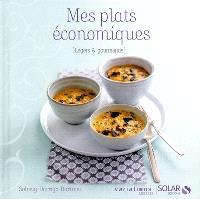 Mes plats économiques : légers et gourmands
