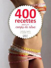 400 recettes pour un corps de rêve