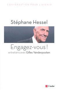Engagez-vous ! : entretiens avec Gilles Vanderpooten