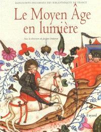 Le Moyen Age en lumière : manuscrits enluminés des bibliothèques de France
