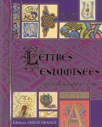 Lettres enluminées : carnet pratique de calligraphie ornementale