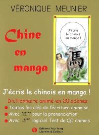 Chine en manga : j'écris le chinois en manga ! : dictionnaire animé en 20 scènes