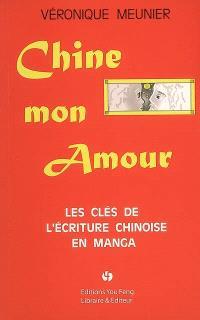 Chine mon amour : les clés de l'écriture chinoise en manga