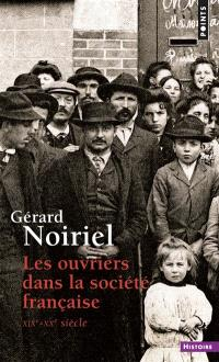 Les Ouvriers dans la société française : XIXe-XXe siècle
