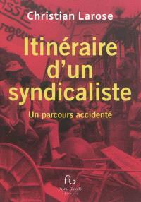 Itinéraire d'un syndicaliste : un parcours accidenté