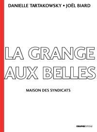 La Grange-aux-Belles : maison des syndicats