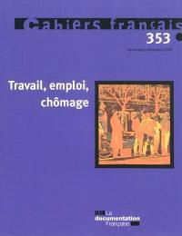 Cahiers français. n° 353, Travail, emploi, chômage