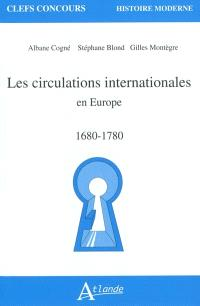 Les circulations internationales en Europe, 1680-1780
