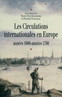 Les circulations internationales en Europe, années 1680-années 1780