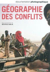 Documentation photographique (La). n° 8086, Géographie des conflits