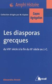 Les diasporas grecques : du VIIIe siècle à la fin du IIIe siècle av. J.-C. : bassin méditerranéen, Proche-Orient