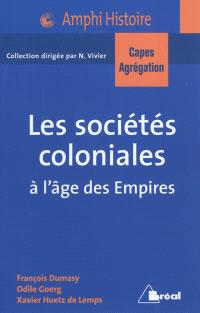 Les sociétés coloniales à l'âge des Empires : Afrique, Antilles, Asie, années 1850-années 1950