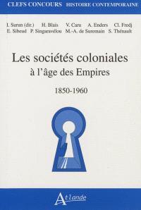 Les sociétés coloniales à l'âge des empires : 1850-1960