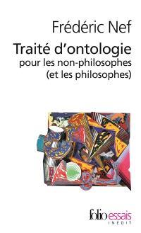 Traité d'ontologie pour les non-philosophes (et les philosophes)