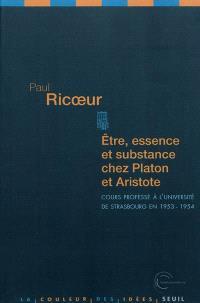 Etre, essence et substance chez Platon et Aristote : cours professé à l'université de Strasbourg en 1953-1954