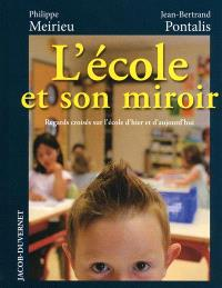 L'école et son miroir : regards croisés sur l'école d'hier et d'aujourd'hui