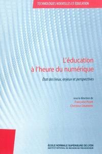 L'éducation à l'heure du numérique : état des lieux, enjeux et perspectives