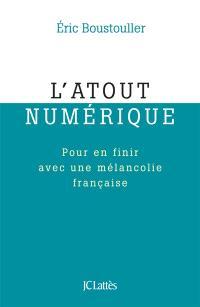 L'atout numérique : pour en finir avec une mélancolie française