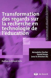 Transformation des regards sur la recherche en technologie de l'éducation