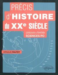 Précis d'histoire du XXe siècle : concours d'entrée Sciences Po