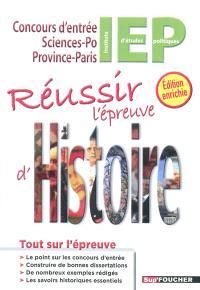 Réussir l'épreuve d'histoire : concours d'entrée Sciences-Po Province-Paris : tout sur l'épreuve