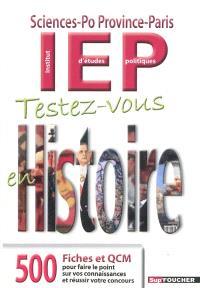 Testez-vous en histoire, Sciences-Po Province-Paris IEP : 500 fiches et QCM