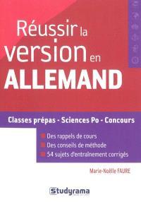 Réussir la version en allemand : classes prépas, sciences po, concours