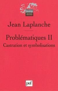 Problématiques. Volume 2, Castration, symbolisations