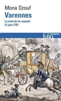 Varennes : la mort de la royauté (21 juin 1791)