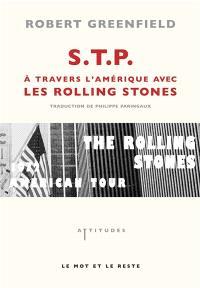 S.T.P. : à travers l'Amérique avec les Rolling Stones