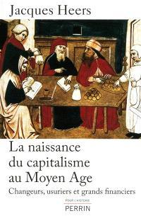 La naissance du capitalisme au Moyen Age : changeurs, usuriers et grands financiers