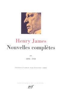 Nouvelles complètes. Volume 4, 1898-1910