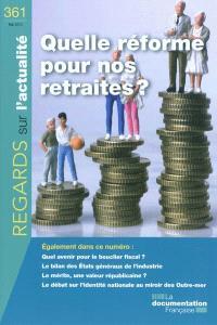 Regards sur l'actualité. n° 361, Quelle réforme pour nos retraites ?