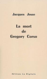 La mort de Gregory Corso