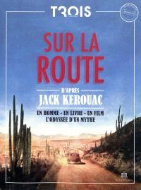 Trois Couleurs, hors série. n° 8, Sur la route d'après Jack Kerouac : un homme, un livre, un film, l'odyssée d'un mythe