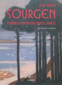 Jean-Roger Sourgen : peintre d'Hossegor et des Landes