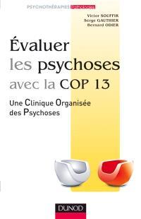 Evaluer les psychoses avec la COP 13 : une cliniique organisée des psychoses
