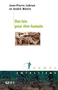 Des lois pour être humain : entretiens
