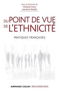 Du point de vue de l'ethnicité : pratiques françaises