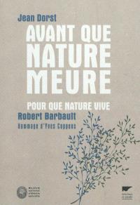Avant que nature meure : pour une écologie politique. Pour que nature vive